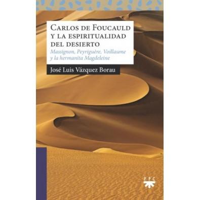 Carlos de Foucauld y la espiritualidad del desierto
