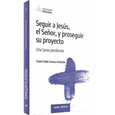 Seguir a Jesús, El Señor y proseguir su proyecto