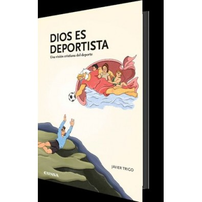 Dios es deportista. Una visión cristiana del deporte