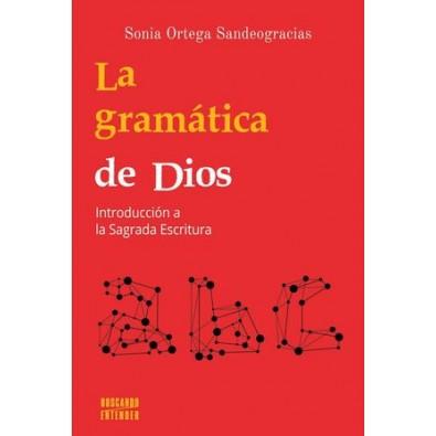 La gramática de Dios. Introducción a la Sagrada Escritura