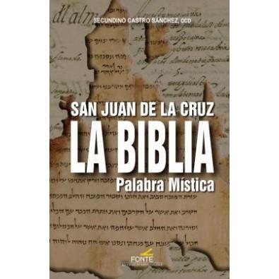 San Juan de la Cruz. La Biblia, palabra mística