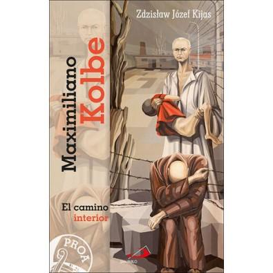 Maximiliano Kolbe. El camino interior