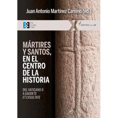 """Mártires y santos, en el centro de la historia. Del Vaticano II a """"Gaudete et exsultate"""""""