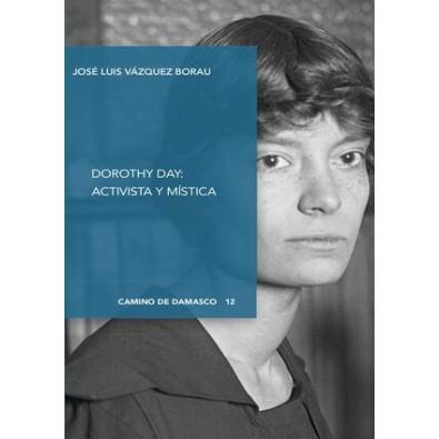 Dorothy Day, activista y mística