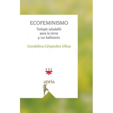 Ecofeminismo. Teología saludable para la tierra y sus habitantes