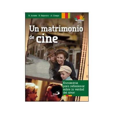 Un matrimonio de cine. Encuentros para reflexionar sobre la verdad del amor