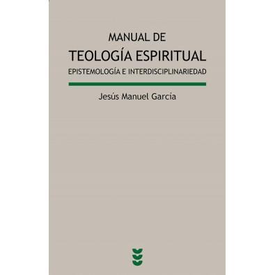 Manual de Teología espiritual. Epistemología e Interdisciplinariedad