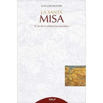 La Santa Misa. El rito de la celebración eucarística